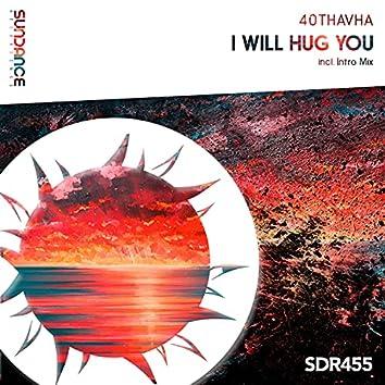 I Will Hug You