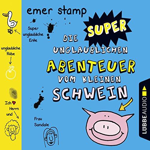 Die super unglaublichen Abenteuer vom kleinen Schwein 2 Titelbild