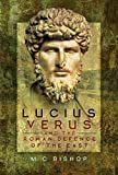 Lucius Verus & Roman Defence Of The East