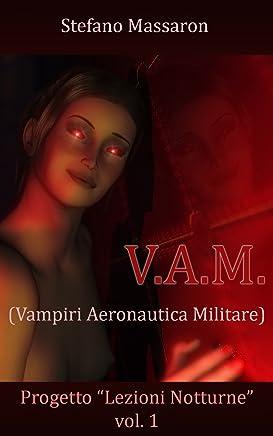 V.A.M.: Vampiri Aeronautica Militare (Progetto Lezioni Notturne Vol. 1)