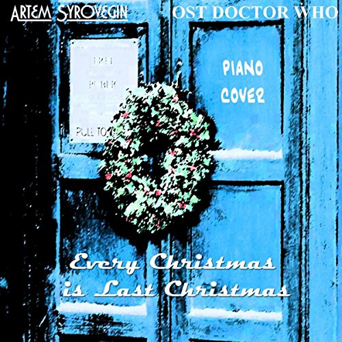 Every Christmas Is Last Christmas (From 'Doctor Who') [Piano Version]