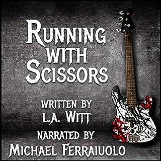 Running with Scissors                   Autor:                                                                                                                                 L. A. Witt                               Sprecher:                                                                                                                                 Michael Ferraiuolo                      Spieldauer: 8 Std. und 44 Min.     2 Bewertungen     Gesamt 5,0