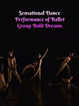 Sensational Dance Performance of Ballet Group Bold Dreams