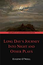 Long Day's Journey into Night and Other Plays (Graphyco Annotated Edition)