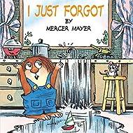 I Just Forgot (A Little Critter Book)