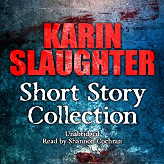 Karin Slaughter: Short Story Collection cover art