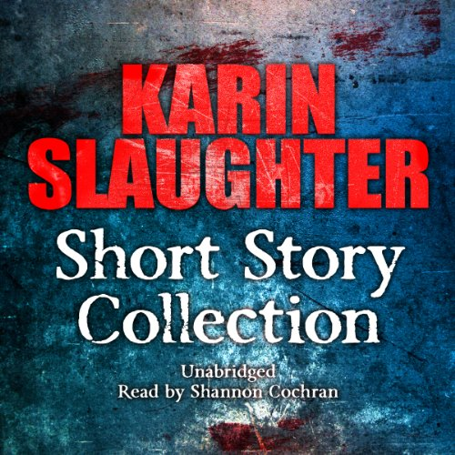 Karin Slaughter: Short Story Collection audiobook cover art