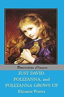 Just David AND Pollyanna AND Pollyanna Grows Up