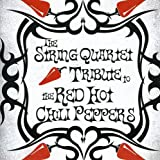 String Quartet Tribute to... - Red Hot Chili Peppers Tribute