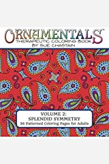 OrnaMENTALs Volume 2 Splendid Symmetry: Adult Coloring Book with 36 Playful Patterns to Color by Sue Chastain (2015-11-22) Paperback
