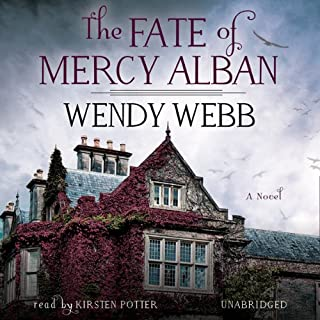 The Fate of Mercy Alban                   By:                                                                                                                                 Wendy Webb                               Narrated by:                                                                                                                                 Kirsten Potter                      Length: 8 hrs and 53 mins     390 ratings     Overall 4.3