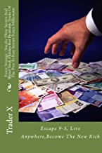 Forex Strategy : Sneaky Dirty Secrets And Weird Sleek Hidden But Profitable Tricks Of The Pros To Easy Instant Forex Millionaire: Escape 9-5, Live Anywhere,Become The New Rich