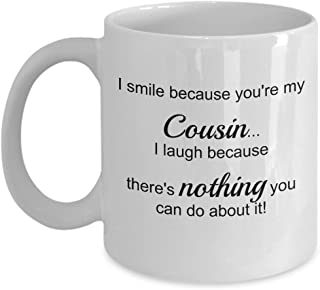 I smile because you're my Cousin - Best Cousin Family - Gift Coffee or Tea Mug