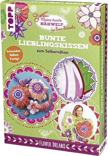 Bine Brändle Bunte Lieblingskissen zum Selbernähen Flower Dreams: Stoff mit Schnittmuster zum Ausschneiden und Sofort-Losnähen für 4-8 Motivkissen
