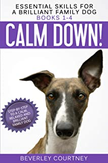 Essential Skills for a Brilliant Family Dog Books 1-4: Calm Down! Leave It! Let's Go! and Here Boy!