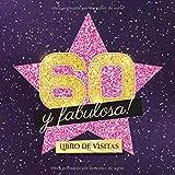 60 y fabulosa: Libro de visitas para el 60 cumpleaños - Regalo original para mujer 60 años - Decoración de fiesta - Hollywood - Libro de firmas para felicitaciones y fotos de los invitados