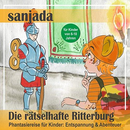 Die rätselhafte Ritterburg - Phantasiereise für Kinder. Entspannung & Abenteuer Titelbild