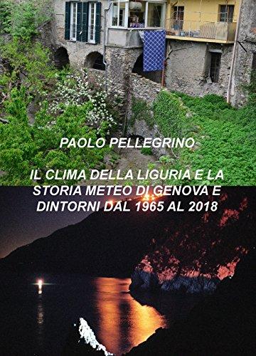 IL CLIMA DELLA LIGURIA E LA STORIA METEO DI GENOVA E DINTORNI DAL 1965 AL 2018