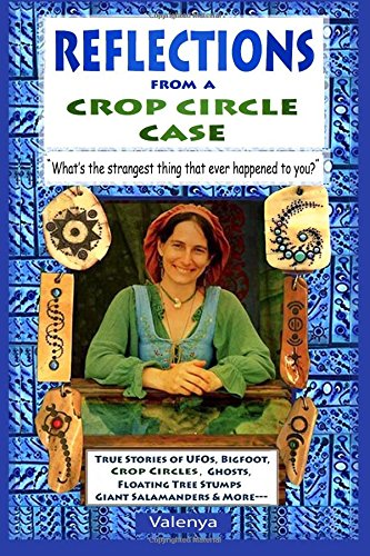 Reflections from a Crop Circle Case: 'What's the strangest thing that ever happened to you?'
