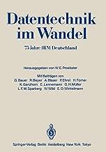 Datentechnik im Wandel: 75 Jahre IBM Deutschland Wissenschaftliches Jubiläumssymposium (German Edition)