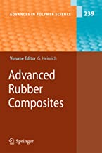 Advanced Rubber Composites (Advances in Polymer Science Book 239)