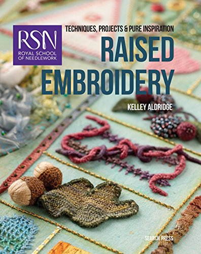 Compare Textbook Prices for Royal School of Needlework: Raised Embroidery: Techniques, projects & pure inspiration Royal School of Needlework Guides  ISBN 9781782211891 by Aldridge, Kelley