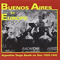 Buenos Aires to Europe: Argentine Tango Bands on Tour 1925-1942