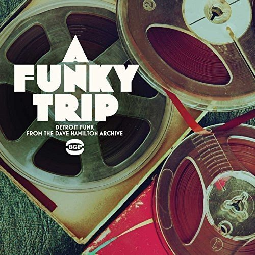 A Funky Trip-Detroit Funk from the Dave Hamilton Archive [Vinyl LP]
