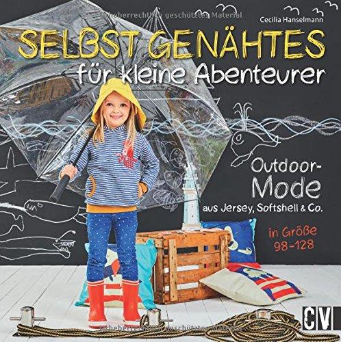 Selbst Genähtes für kleine Abenteurer: Outdoor-Mode aus Jersey, Softshell & Co. in Größe 98 - 128