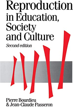 Reproduction in Education, Society and Culture (Published in association with Theory, Culture & Society)
