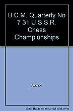 B.C.M. Quarterly No 7 31 U.S.S.R. Chess Championships