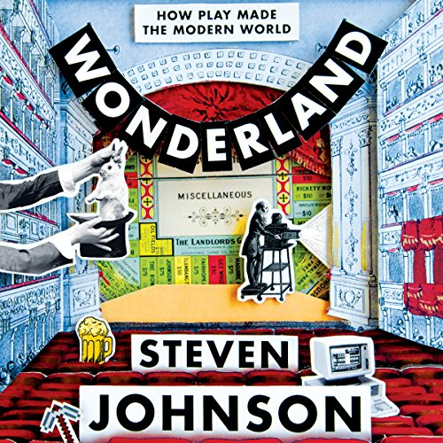 Wonderland     How Play Made the Modern World              By:                                                                                                                                 Steven Johnson                               Narrated by:                                                                                                                                 George Newbern                      Length: 8 hrs and 43 mins     11 ratings     Overall 4.2
