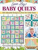 Sooo Big! Baby Quilts: 33 Adorable Designs to Sew for Little Ones (Landauer) Create Handmade Keepsake Blankets - String Blocks, Patchwork, Applique, Pineapples, and More, with Patterns and Expert Tips