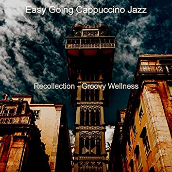 Recollection - Groovy Wellness