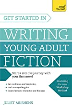 Get Started in Writing Young Adult Fiction (Teach Yourself)