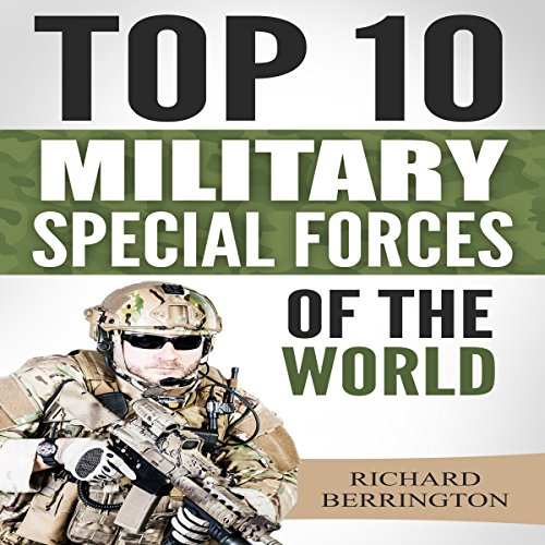 Top 10 Military Special Forces of the World audiobook cover art