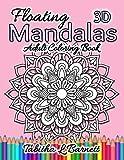 Floating Mandalas Adult Coloring Book: 60 'Floating' 3D Mandalas to color