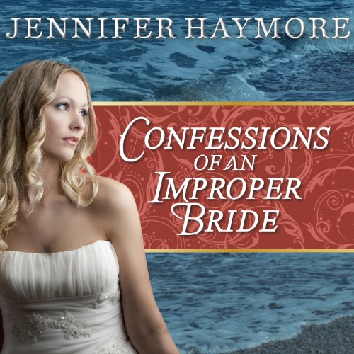 Confessions of an Improper Bride audiobook cover art