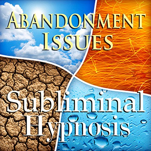 Cure Abandonment Issues Subliminal Affirmations audiobook cover art