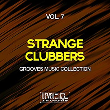 Strange Clubbers, Vol. 7 (Grooves Music Collection)