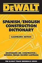 DEWALT  Spanish/English Construction Dictionary: Illustrated Edition (Dewalt Trade Reference Series)