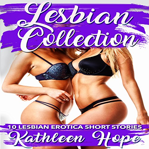 Lesbian Collection: 10 Lesbian Erotica Short Stories audiobook cover art