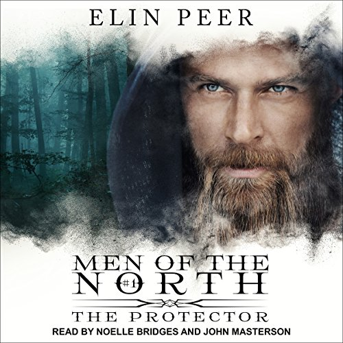 The Protector     Men of the North, Book 1              By:                                                                                                                                 Elin Peer                               Narrated by:                                                                                                                                 Noelle Bridges,                                                                                        John Masterson                      Length: 9 hrs and 1 min     465 ratings     Overall 4.3