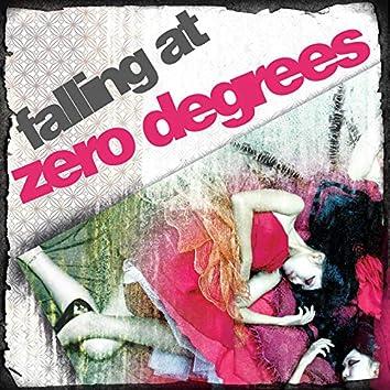 Falling at Zero Degrees