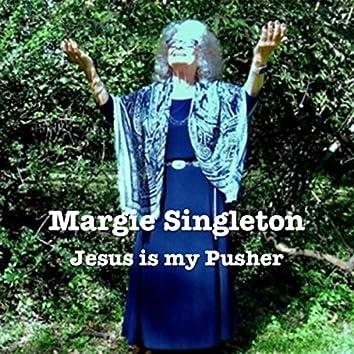 Jesus Is My Pusher