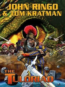 The Tuloriad (Legacy of the Aldenata Book 12) by [John Ringo, Tom Kratman]