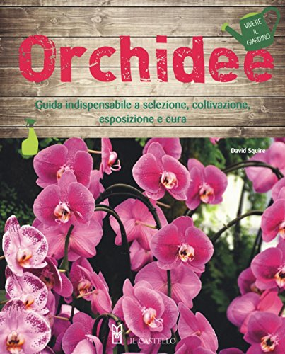 Orchidee. Ediz. illustrata