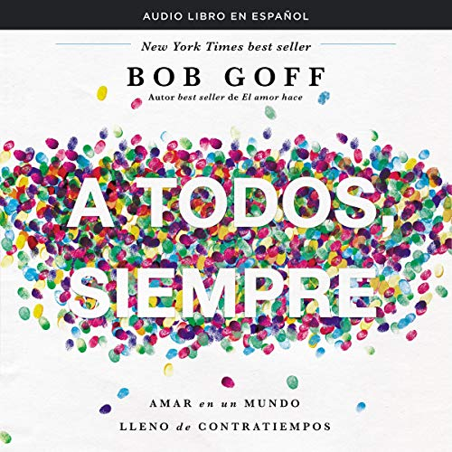 A todos, siempre [Everyone, Always] audiobook cover art