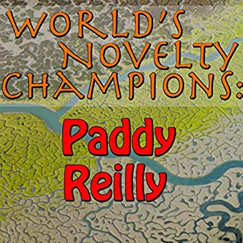 World's Novelty Champions: Paddy Reilly (Live)
