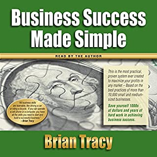 Business Success Made Simple                   By:                                                                                                                                 Brian Tracy                               Narrated by:                                                                                                                                 Brian Tracy                      Length: 10 hrs and 59 mins     45 ratings     Overall 4.5